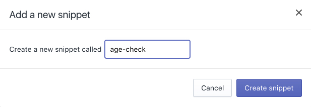 The 'Add a new snippet' dialog box, with a highlighted entry field containing the text 'age-check'