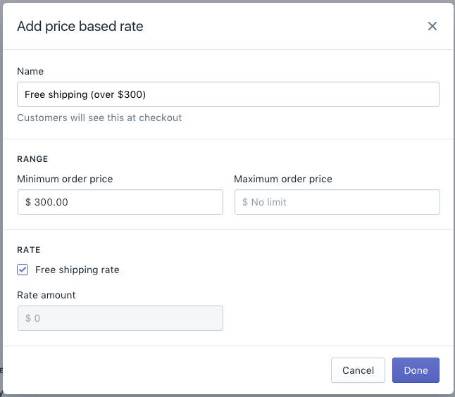 4b788a3a6106b5 In the Add price based rate dialog, enter a Name for the shipping rate, and  then a minimum and maximum order price: