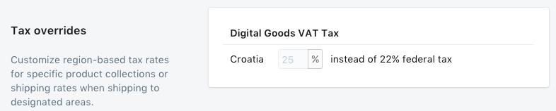 The Digital Goods VAT Tax rates can be found in the Tax Overrides section